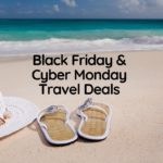 Your Guide to the Best Black Friday and Cyber Monday Travel Deals