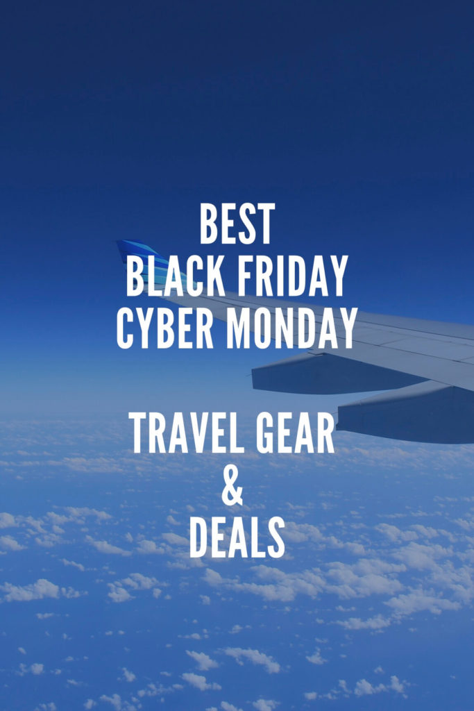 Guide to the Best Black Friday and Cyber Monday Travel Gear, Travel Items, Accommodations, Tours and Flights!