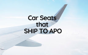 Car Seats That Ship to APO- 2019